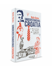Understanding Croatia - A Collection of Essays on Croatian Identity
