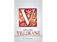 Nova knjiga o hrvatskim velikanima